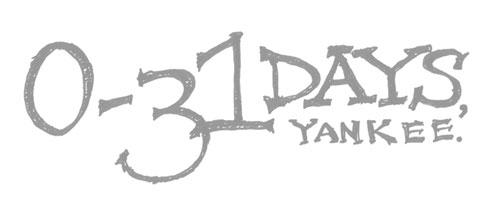 [0-31 days, Yankee.]